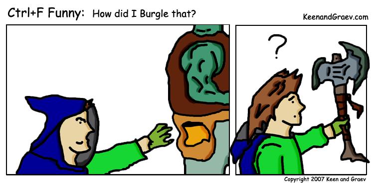 How did I Burgle that?