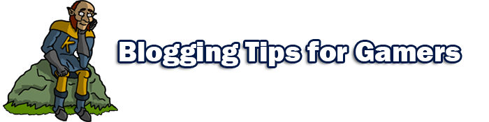 blogging tips for gamers