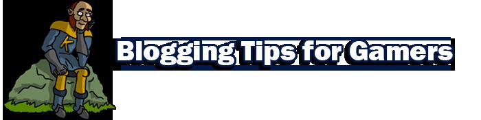 blogging tips for gamers