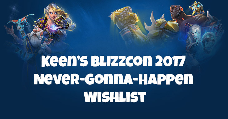 Blizzcon 2017 Wishlist