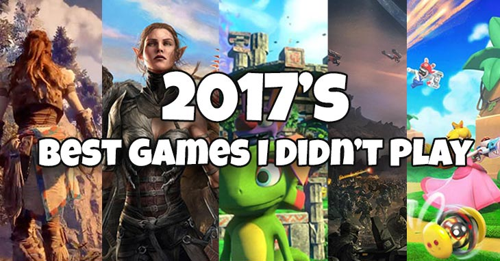 The Best Games I Didn't Play in 2017