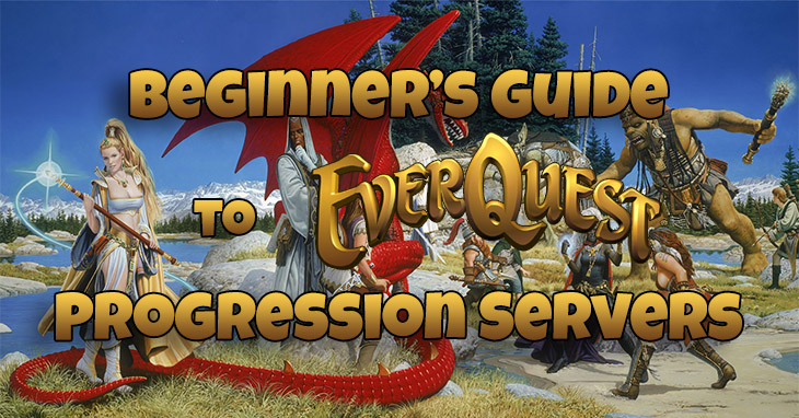 Beginner's Guide to EverQuest Progression Servers - Keen and