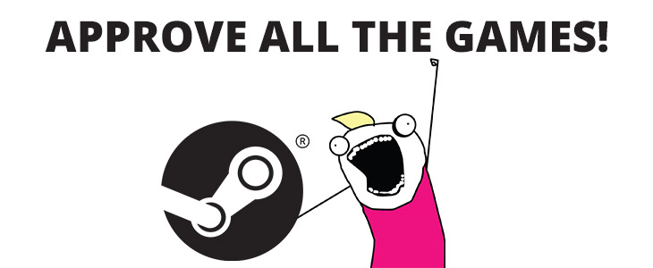 Steam to Approve All The Things